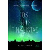 Os Seis Finalistas (Vol. 1) - Alexandra Monir