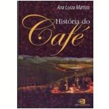 História do Café - Ana Luiza Martins