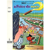 Asterix e a Foice de Ouro - A. Uderzo, R. Goscinny