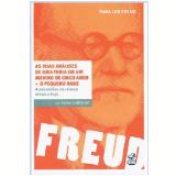Freud: As Duas Análises de uma Fobia em um Menino de 5 Anos - O Pequeno Hans - Celso Gutfreind