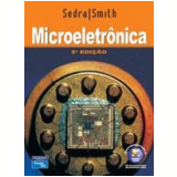 Microeletrônica - Kenneth C. Smith, Adel S. Sedra