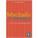 Machado e Borges - Luis Augusto Fischer