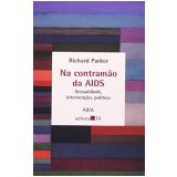 Na Contramao da Aids - Richard G. Parker