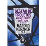Gestão de Projetos as Melhores Práticas 2ª Edição - Harold Kerzner