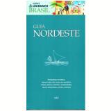 Guia Nordeste - Josimar Melo, Xico Sá, Walter Salles ...