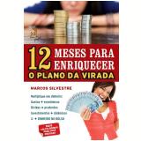 12 Meses para Enriquecer - Marcos Silvestre