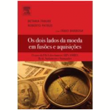 Os dois lado da moeda em fusões e aquisições - Betania Tanure