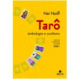 Tarô, Simbologia e Ocultismo (Vol. 1) - Nei Naiff