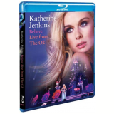 Katherine Jenkins - Believe - Live From The O2 (Blu-Ray) - Katherine Jenkins
