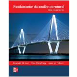 Fundamentos da Análise Estrutural - Chia M. Uang, Kenneth M. Leet, Anne M. Gilbert