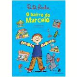 O Bairro do Marcelo - Ruth Rocha