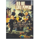 Red Hot Chili Peppers - By The Way - Live In Poland (DVD) - Red Hot Chili Peppers