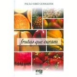 Frutas Que Curam - Paulo Eiro Gonsalves