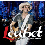Loubet - Ao Vivo Em Campo Grande (DVD) - Loubet