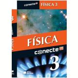 Conecte Fisica, Vol. 3 - Ensino Médio - 3º Ano - Gualter Jose Biscuola