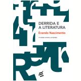 Derrida E A Literatura - Evando Nascimento