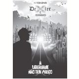 Dexter - A Liberdade Não Tem Preço (CD) +  (DVD) - Dexter