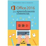 Office 2016 Para Aprendizagem Comercial - Najet M. K. Iskandar Issa, Richard Martelli