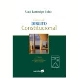 Curso de Direito Constitucional - Uadi Lammêgo Bulos