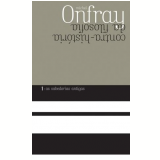 As Sabedorias Antigas (Vol. 1) - Michel Onfray