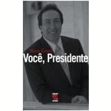 Você, Presidente - Mario Griecco