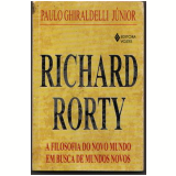 Richard Rorty - Paulo Ghiraldelli Jr.