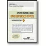 Aspectos Pol�micos e Atuais dos Recursos C�veis e Assuntos Afins Vol. 9 - V�rios autores