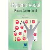 Higiene Vocal - Mara Behlau, Maria Ines Rehder