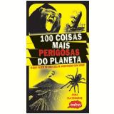 100 Coisas Mais Perigosas do Planeta - Anna de Claybourne