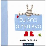 Eu Amo o Meu Avô - Anna Walker