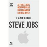 O Mundo Segundo Steve Jobs - George Beahm