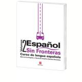 Español Sin Fronteras - 2 - Ensino Fundamental II - Maria de Los Angeles, Josephine Hernández