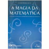Magia da Matemática, a Atividades Investigativas - Ilydio Pereira de Sá