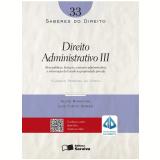 Direito Administrativo III (Vol. 33) - Elisson Pereira da Costa