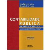 Contabilidade Publica - Da Teoria A Pratica - Inaldo da PaixÃo Santos Araujo