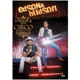 Edson & Hudson - Faço Um Circo Pra Você - Ao Vivo - (CD) + (DVD)