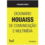 Dicionário Houaiss de Comunicação e Multimídia - Eduardo Neiva