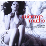 Orquestra Românticos De Cuba - Quiereme Mucho (CD) - Orquestra Românticos De Cuba