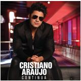 Cristiano Ara�jo - Continua (CD) - Cristiano Ara�jo