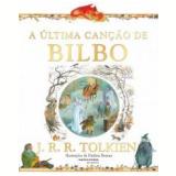 A Última Canção de Bilbo - J. R. R. Tolkien
