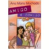 Amigo E Comigo - Ana Maria Machado