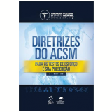 Diretrizes Do Acsm - Para Os Testes De Esforço E Sua Prescriçao - Deborah Riebe