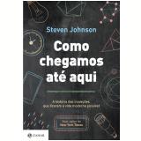 Como Chegamos Até Aqui - Steven Johnson