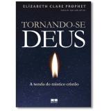 Tornando- Se Deus - Elizabeth Clare Prophet