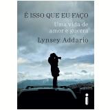 É isso que eu faço (Ebook) - Lynsey Addario