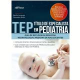 Tep - Título De Especialista Em Pediatria - Benito Lourenço, Alexandre Netto