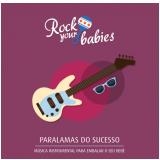 Paralamas do Sucesso - Rock Your Babies (CD) - Paralamas Do Sucesso