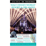 Walt Disney World Resort & Orlando - Dorling Kindersley