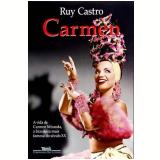 Carmen: Uma Biografia - Ruy Castro