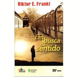 Livros - Em Busca de Sentido - Viktor E. Frankl - 9788532606266